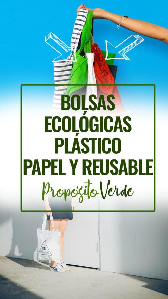 Bolsas ecologicas Plástico, Papel y Reusable