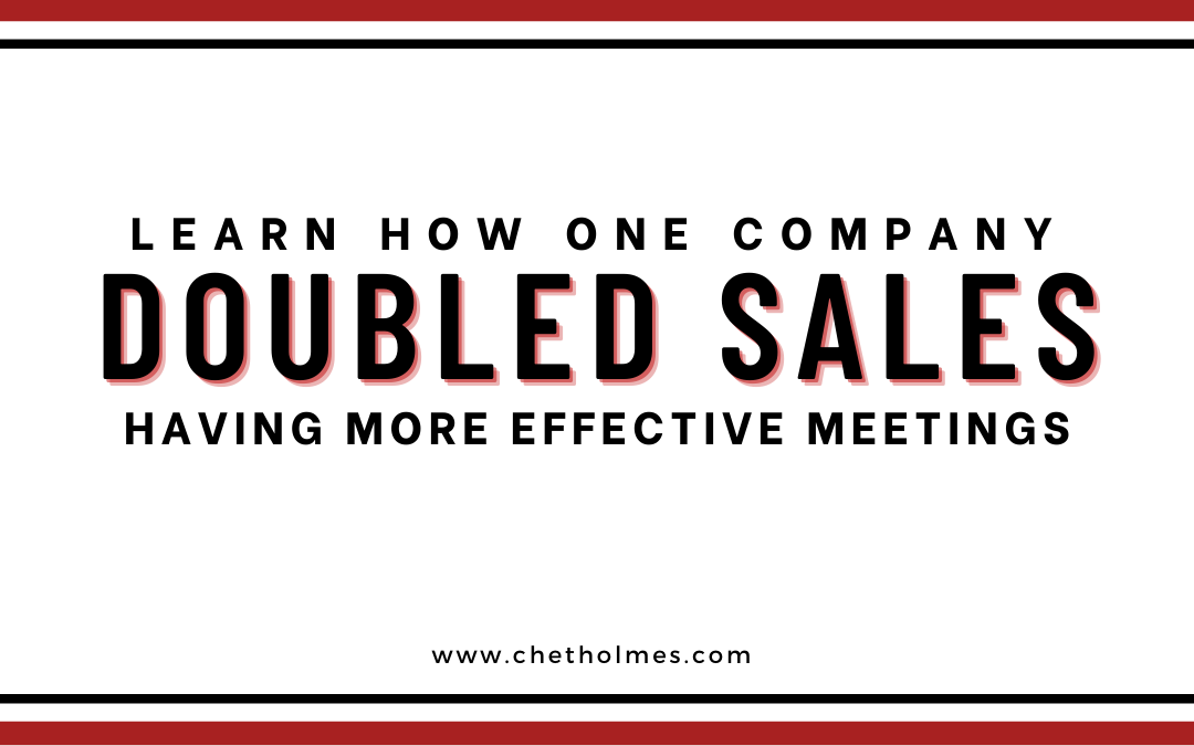 Learn How One Company Doubled Sales Having More Effective Meetings – Did you know… 56 Million Ineffective Meetings Happen Every Single Day in the US!