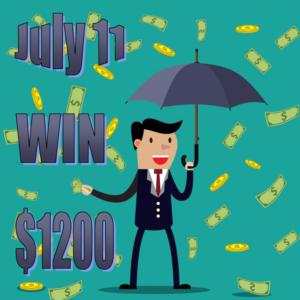July 11 Cash Prize $1200