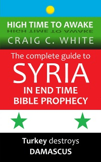 The complete guide to Syria in end time Bible Prophecy cover small