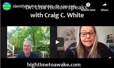 Identifying the Antichrist Dr. Lisa Helton speaks with Craig C. White