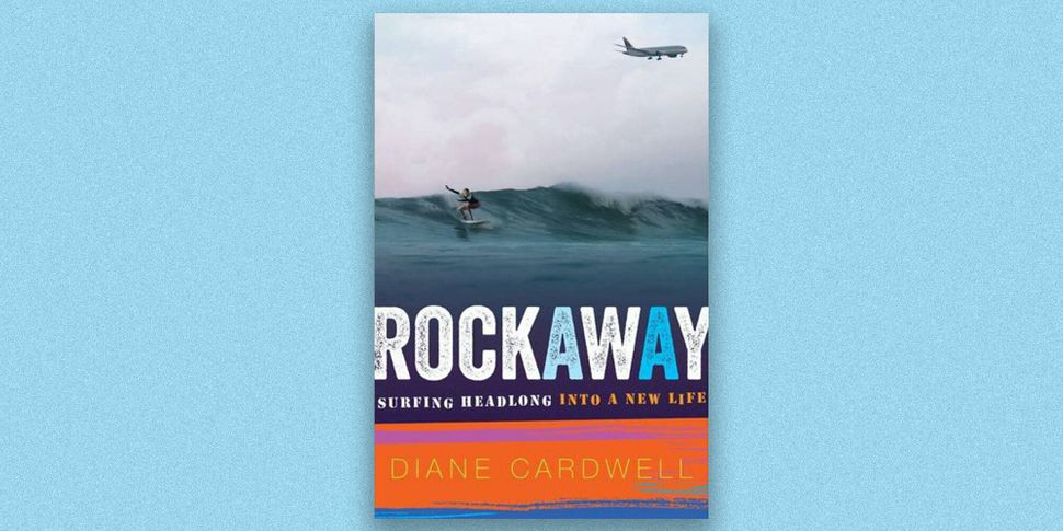 """""""Rockaway: Surfing Headlong Into a New Life,"""" by Diane Cardwell"""