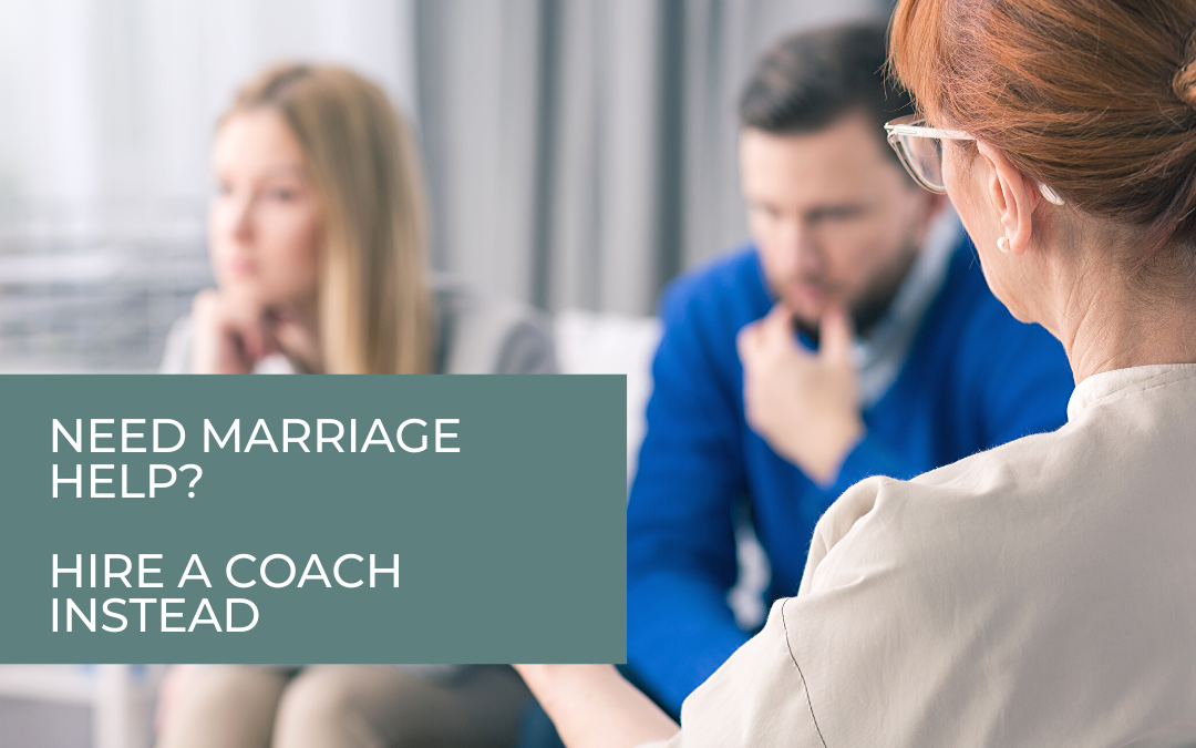 Coaching or therapy to save your marriage? Hire a Coach Instead.