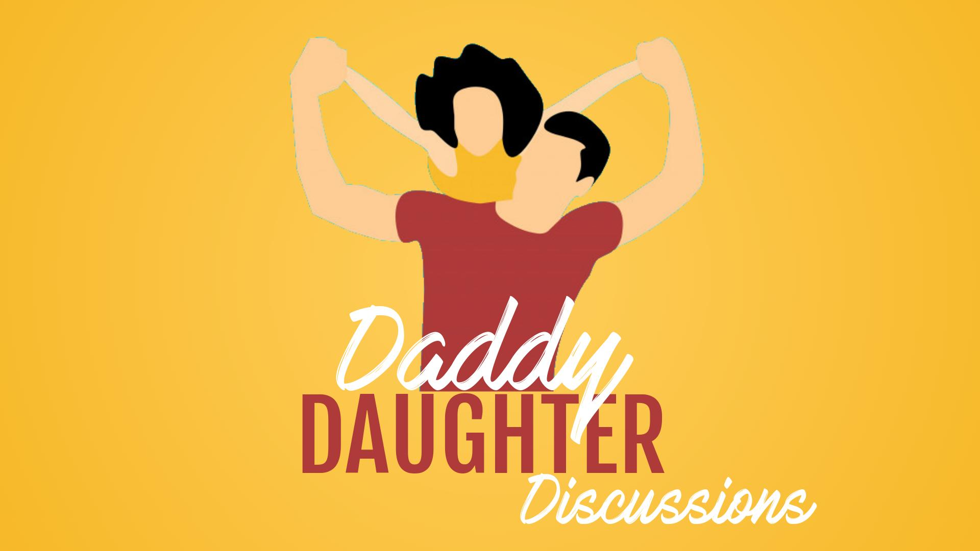 Daddy Daughter Discussions
