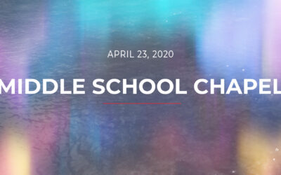 Middle School Chapel for April 23