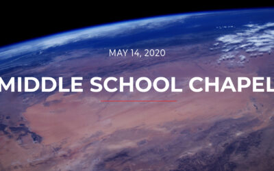 Middle School Chapel May 14, 2020