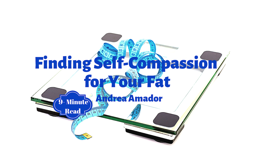 Finding Self-Compassion for Your Fat