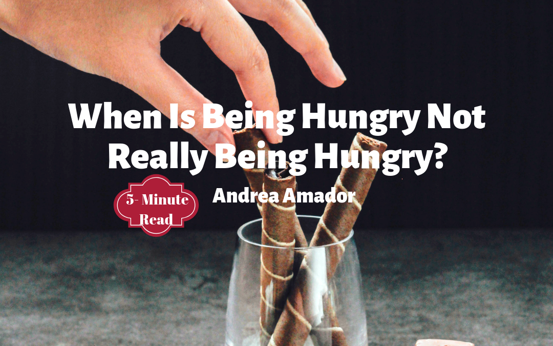 When Is Being Hungry, Not Really Being Hungry?