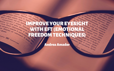 Improve Your Eyesight with EFT (Emotional Freedom Technique): and Beat the Blues