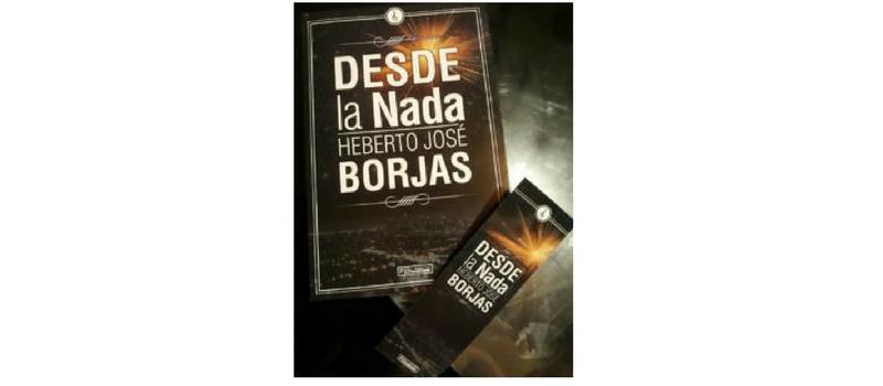 Desde la nada. Heberto José Borjas