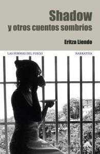 Shadow y otros cuentos sombríos de Eritza Liendo.