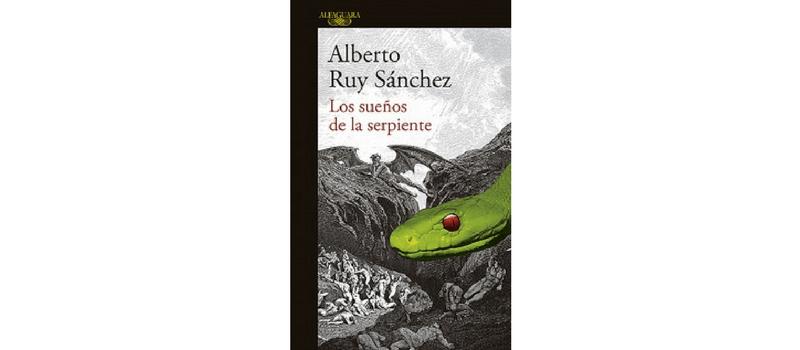 Los sueños de la serpiente de Alberto Ruy Sánchez.