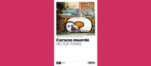 Caracas muerde de Héctor Torres