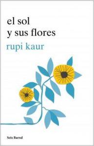 El sol y sus floresde Rupi Kaur