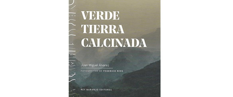 """""""Verde tierra calcinada"""" de Juan Miguel Álvarez"""