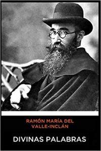 Divinas Palabras de Ramón María Del Valle-Inclán