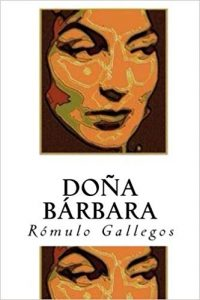 Doña Bárbara de Rómulo Gallegos
