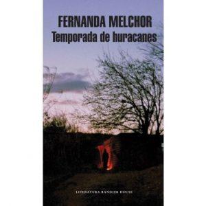 Fernanda Melchar. Temporada de huracanes