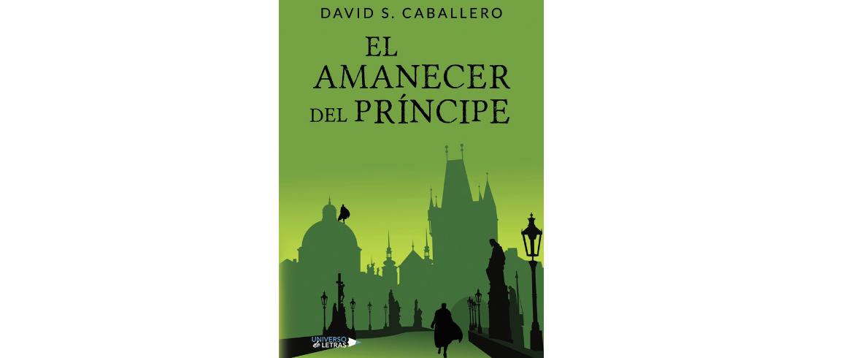 El Amanecer del Príncipe de David S. Caballero