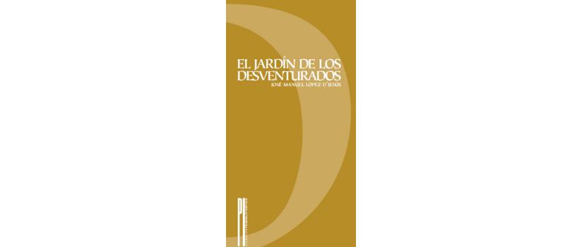 El jardín de los desventurados de José Manuel López D' Jesús
