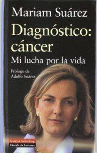 Diagnóstico cáncer. Mi lucha por la vida, de Mariam Suárez