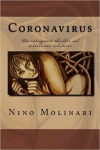 Nino Molinari Coronavirus Un intrigante thriller sul terrorismo islámico