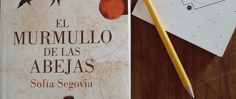 """Reseña de """"El murmullo de las abejas"""" de Sofía Segovia"""