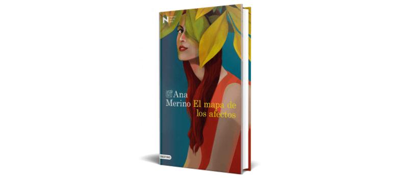 El mapa de los afectos de Ana Merino