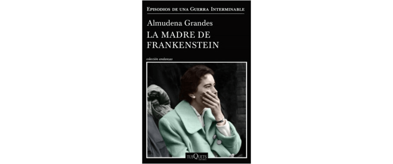 """eseña """"La madre de Frankenstein"""" de Almudena Grandes"""