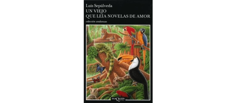 Un viejo que leía novelas de amor de Luis Sepúlveda