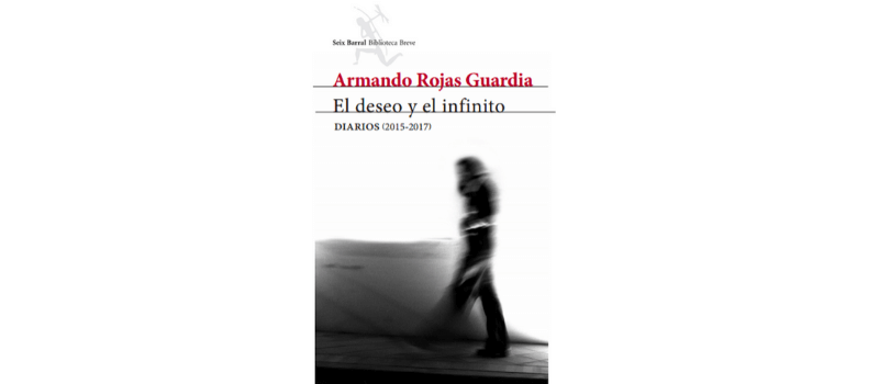 El Deseo y el infinito, de Armando Rojas Guardia