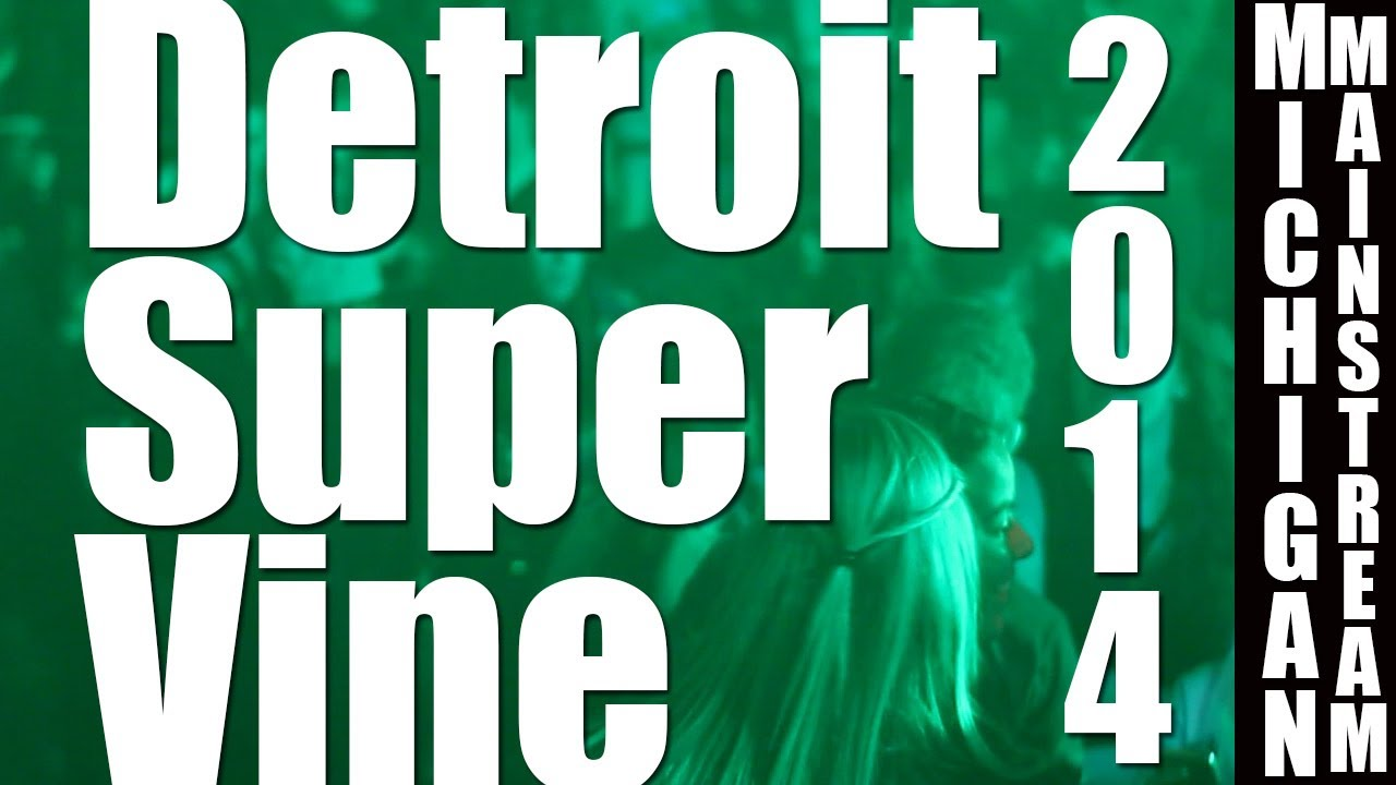 Detroit Super Vine 2014