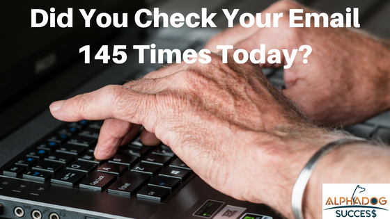 Did you check your email 145 times today?