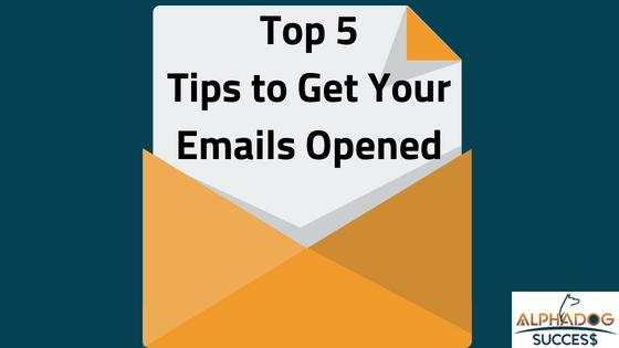 Top 5 Tips to get your emails opened