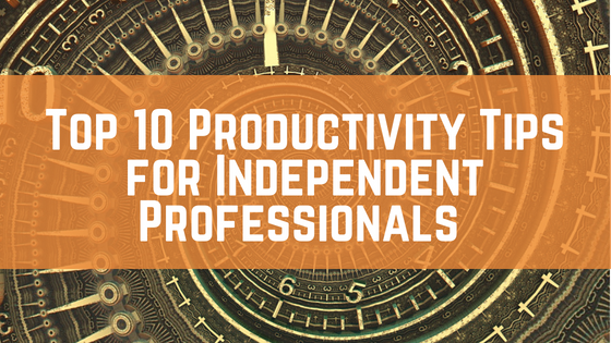 10 Productivity tips for independent professionals