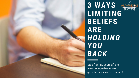 3 Ways Limiting Beliefs are Holding you Back