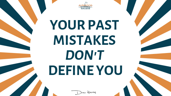 You Past Mistakes Don't Define You