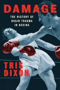 Damage: The History Of Brain Damage In Boxing cover