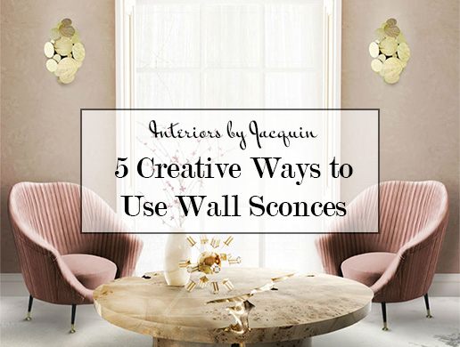 5 Creative Ways to Use Wall Sconces