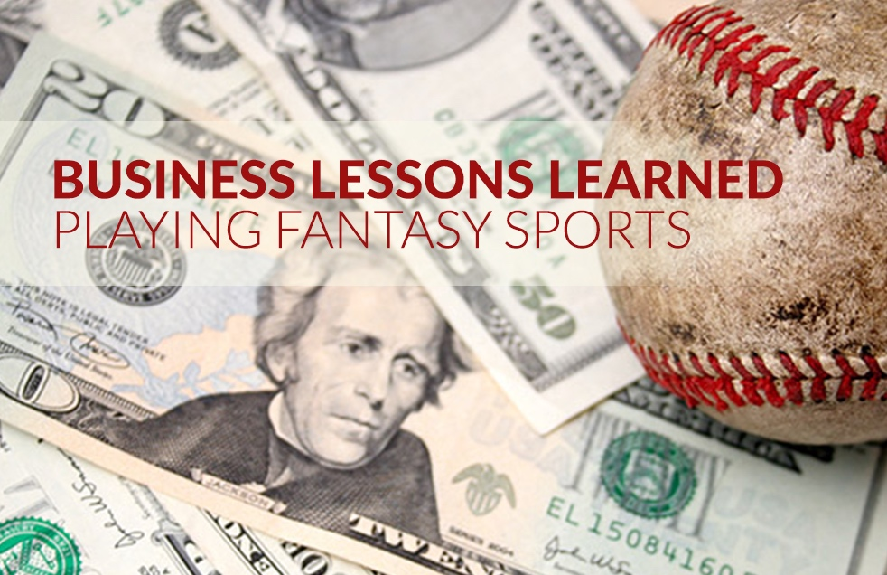 Business Lessons Learned Playing Fantasy Sports