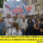EN UN DÍA HISTÓRICO WALTER CORREA LLEVÓ EL TESTIMONIO DE LA CORRIENTE FEDERAL A CÓRDOBA