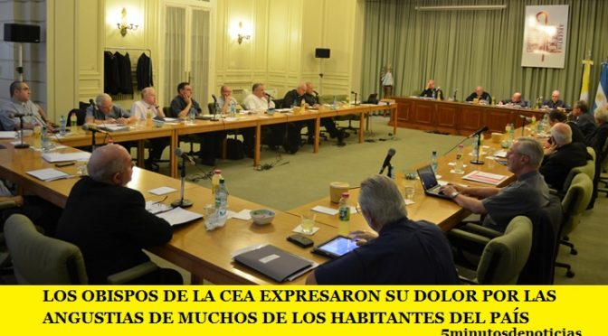 LOS OBISPOS DE LA CEA EXPRESARON SU DOLOR POR LAS ANGUSTIAS DE MUCHOS DE LOS HABITANTES DEL PAÍS