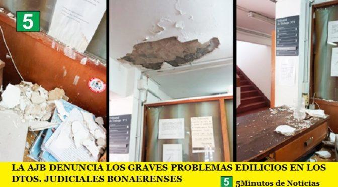 LA AJB DENUNCIA LOS GRAVES PROBLEMAS EDILICIOS EN LOS DTOS. JUDICIALES BONAERENSES