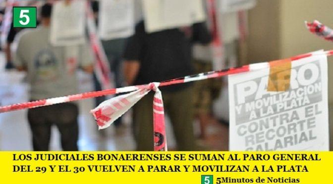 LOS JUDICIALES BONAERENSES SE SUMAN AL PARO GENERAL DEL 29 Y EL 30 VUELVEN A PARAR Y MOVILIZAN A LA PLATA