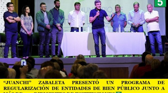 """""""JUANCHI"""" ZABALETA PRESENTÓ UN PROGRAMA DE REGULARIZACIÓN DE ENTIDADES DE BIEN PÚBLICO JUNTO A MÁS DE 500 DIRIGENTES DE INSTITUCIONES"""