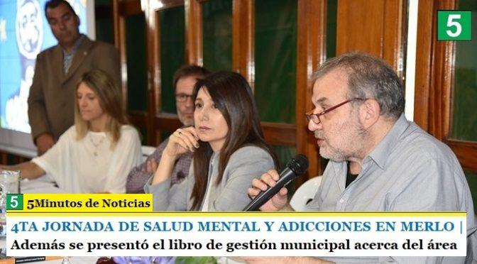 4TA JORNADA DE SALUD MENTAL Y ADICCIONES EN MERLO | Además se presentó el libro de gestión municipal acerca del área