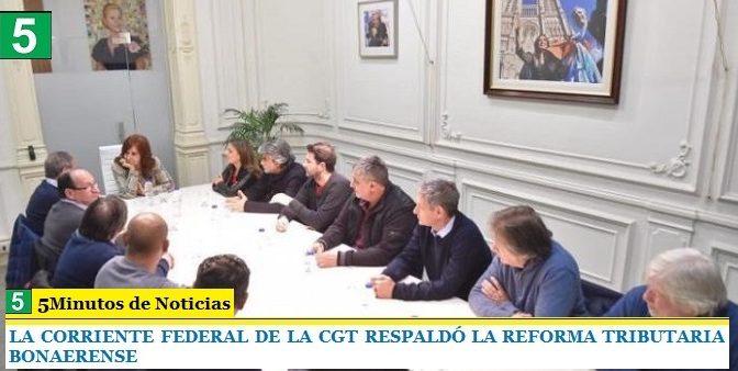 LA CORRIENTE FEDERAL DE LA CGT RESPALDÓ LA REFORMA TRIBUTARIA BONAERENSE