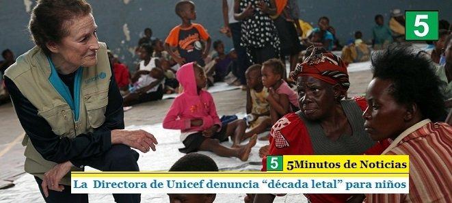 """LA  DIRECTORA DE UNICEF DENUNCIA """"DÉCADA LETAL"""" PARA NIÑOS"""
