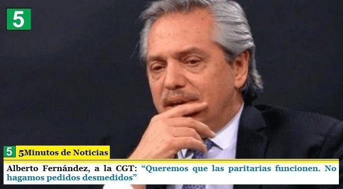 """Alberto Fernández, a la CGT: """"Queremos que las paritarias funcionen. No hagamos pedidos desmedidos"""""""