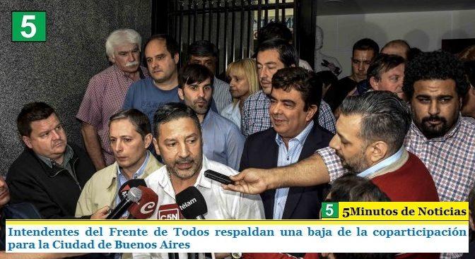 INTENDENTES DEL FRENTE DE TODOS RESPALDAN UNA BAJA DE LA COPARTICIPACIÓN PARA LA CIUDAD DE BUENOS AIRES